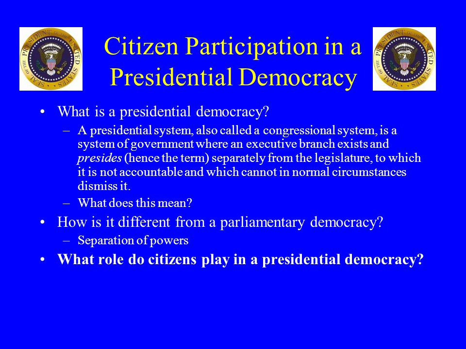 Citizen Participation in a Presidential Democracy