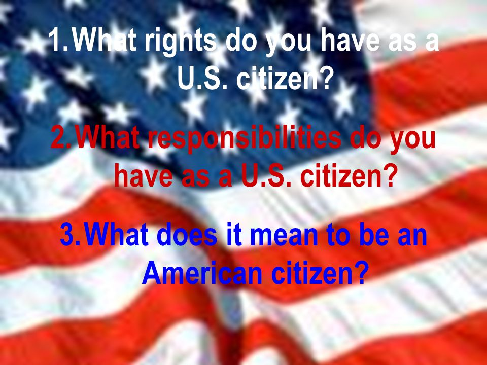 What rights do you have as a U.S. citizen
