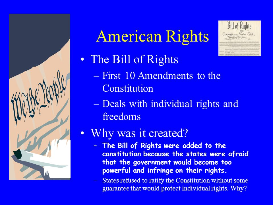 American Rights The Bill of Rights Why was it created
