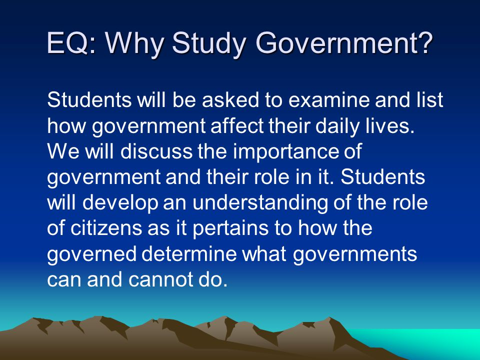EQ: Why Study Government