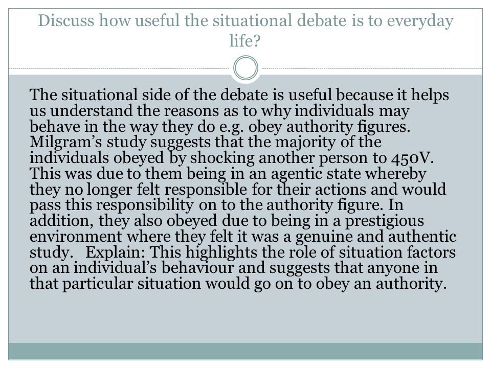 Discuss how useful the situational debate is to everyday life