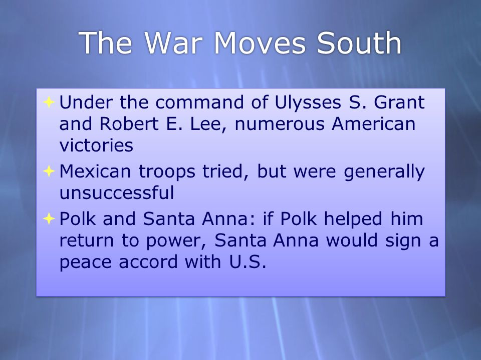 The War Moves South Under the command of Ulysses S. Grant and Robert E. Lee, numerous American victories.