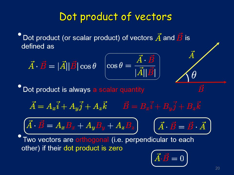 Dot product of vectors Dot product (or scalar product) of vectors and is defined as. Dot product is always a scalar quantity.