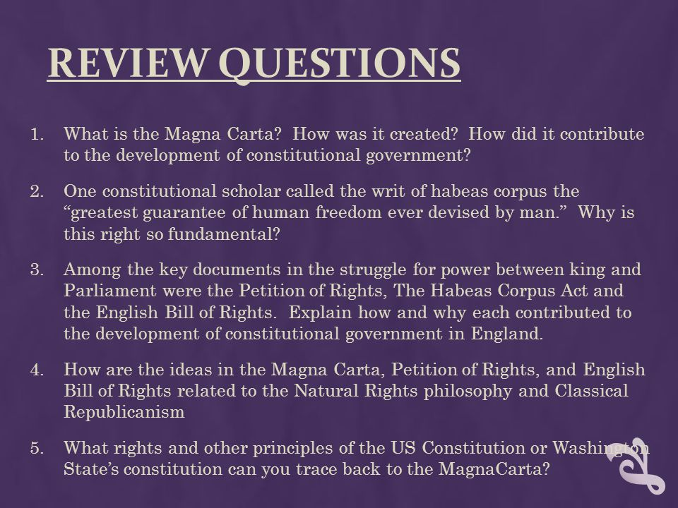 Review Questions What is the Magna Carta How was it created How did it contribute to the development of constitutional government