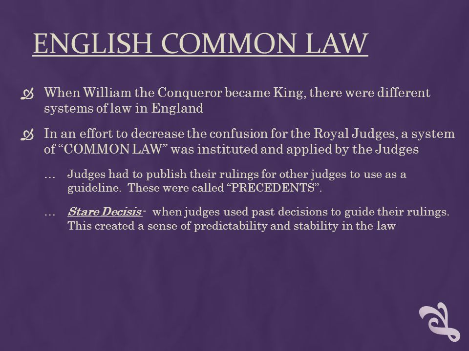 English common law When William the Conqueror became King, there were different systems of law in England.