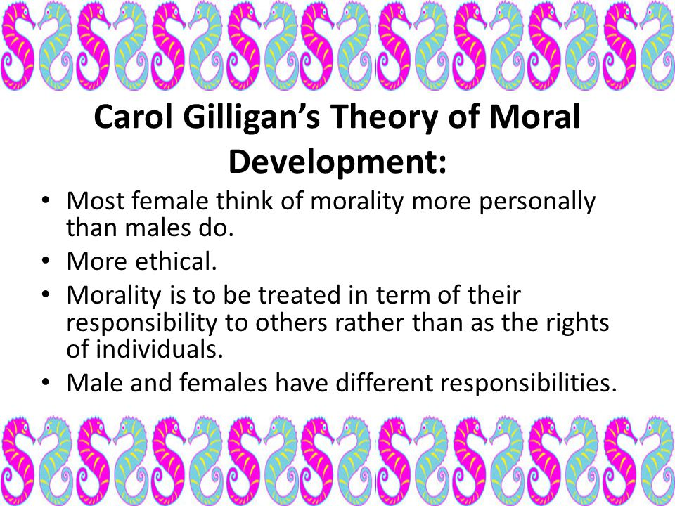 Carol Gilligan's Theory of Moral Development: