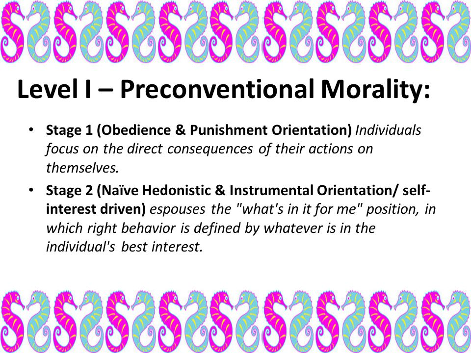 Level I – Preconventional Morality: