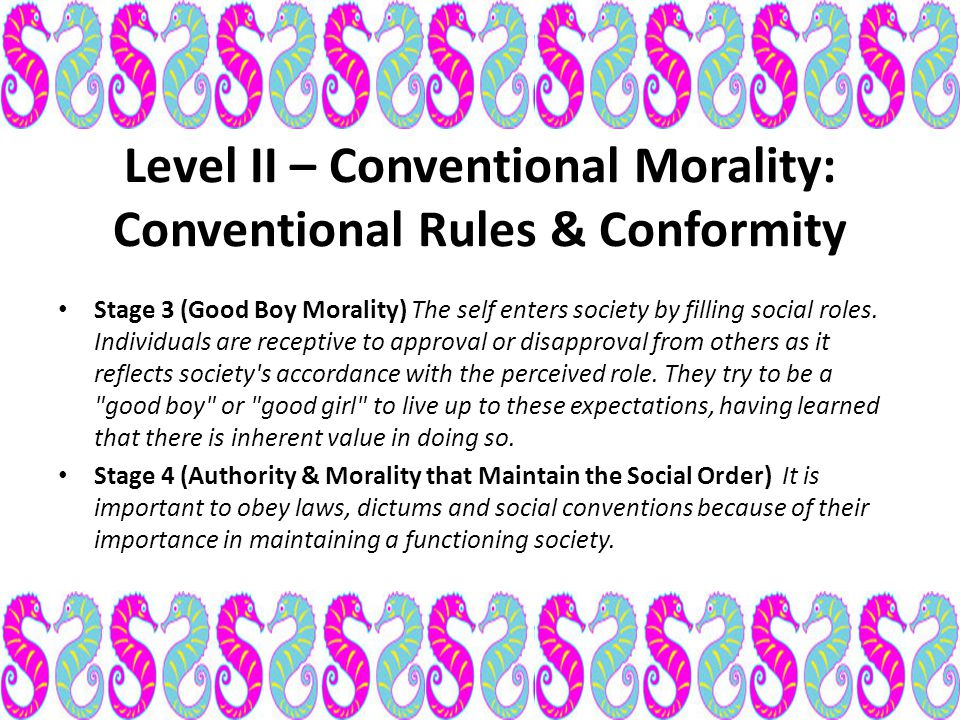 Level II – Conventional Morality: Conventional Rules & Conformity