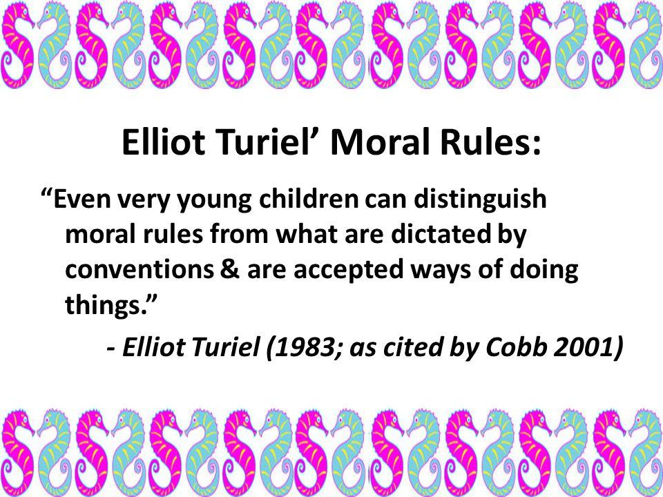 Elliot Turiel' Moral Rules: