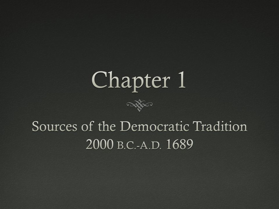 Sources of the Democratic Tradition 2000 B.C.-A.D. 1689
