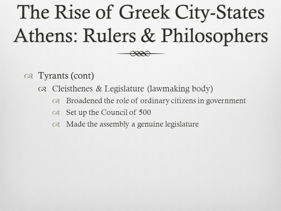 The Rise of Greek City-States Athens: Rulers & Philosophers