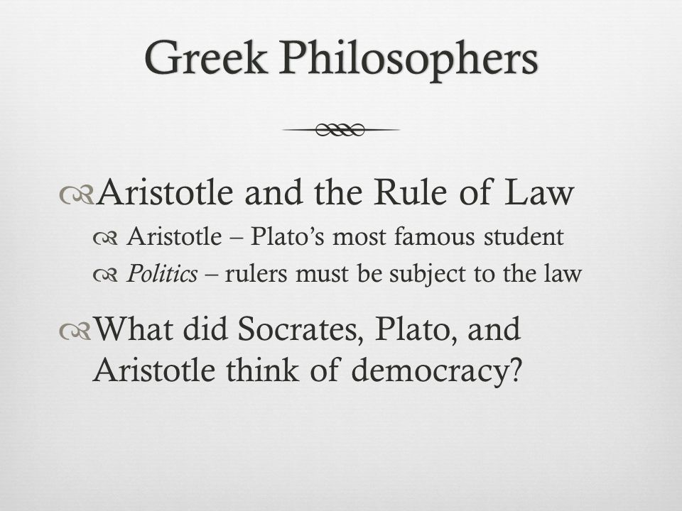 Greek Philosophers Aristotle and the Rule of Law
