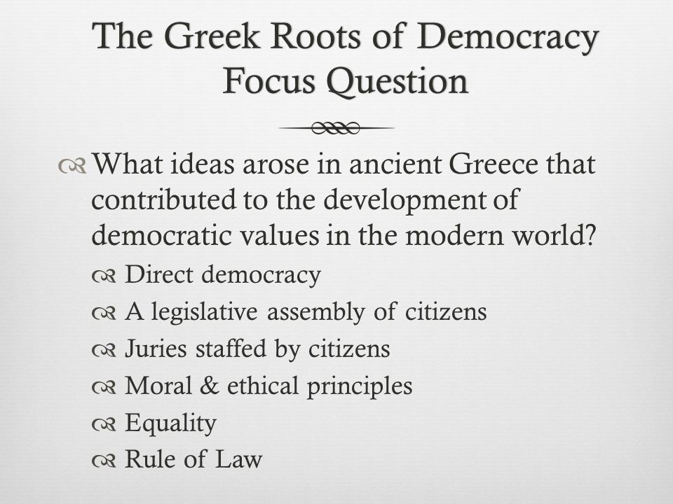 The Greek Roots of Democracy Focus Question