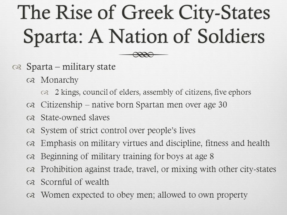 The Rise of Greek City-States Sparta: A Nation of Soldiers