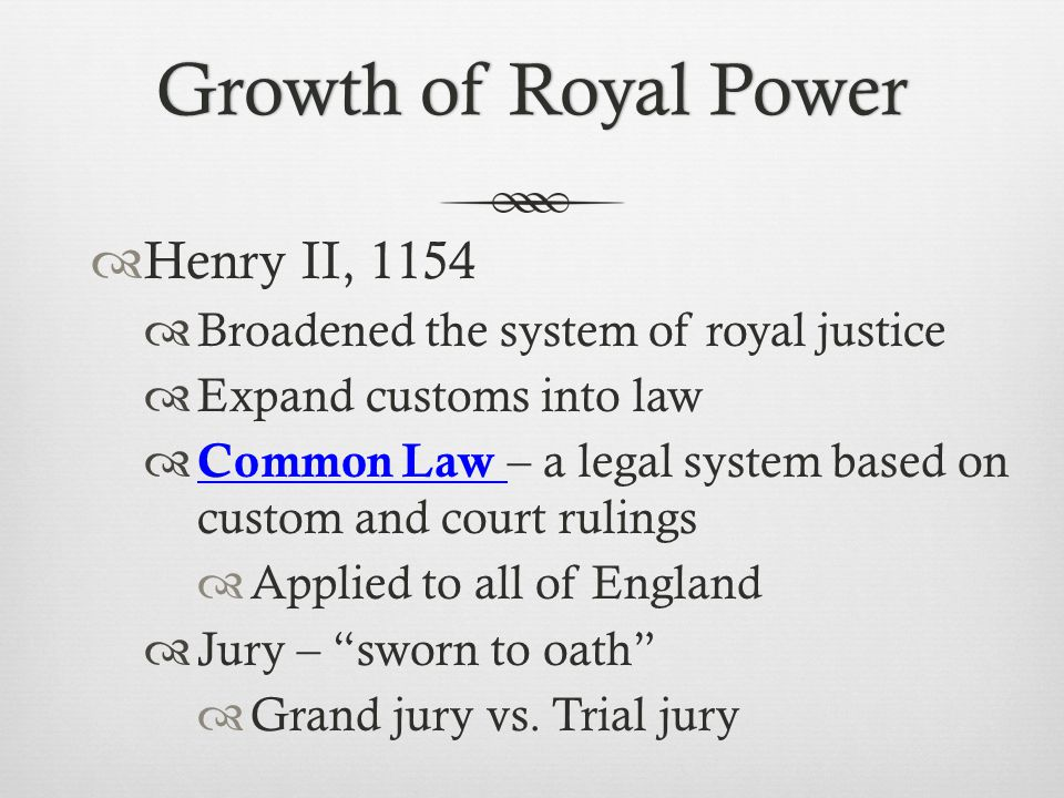 Growth of Royal Power Henry II, 1154