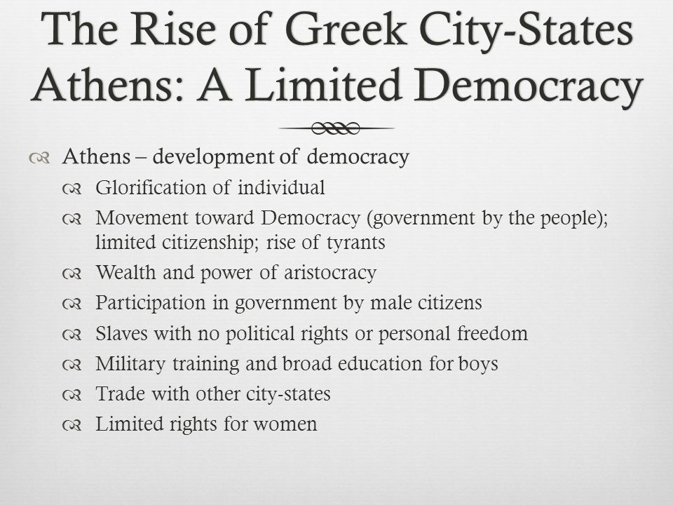 The Rise of Greek City-States Athens: A Limited Democracy