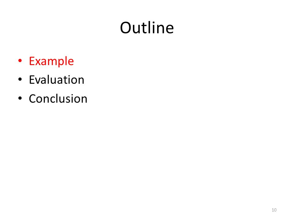 Outline Example Evaluation Conclusion