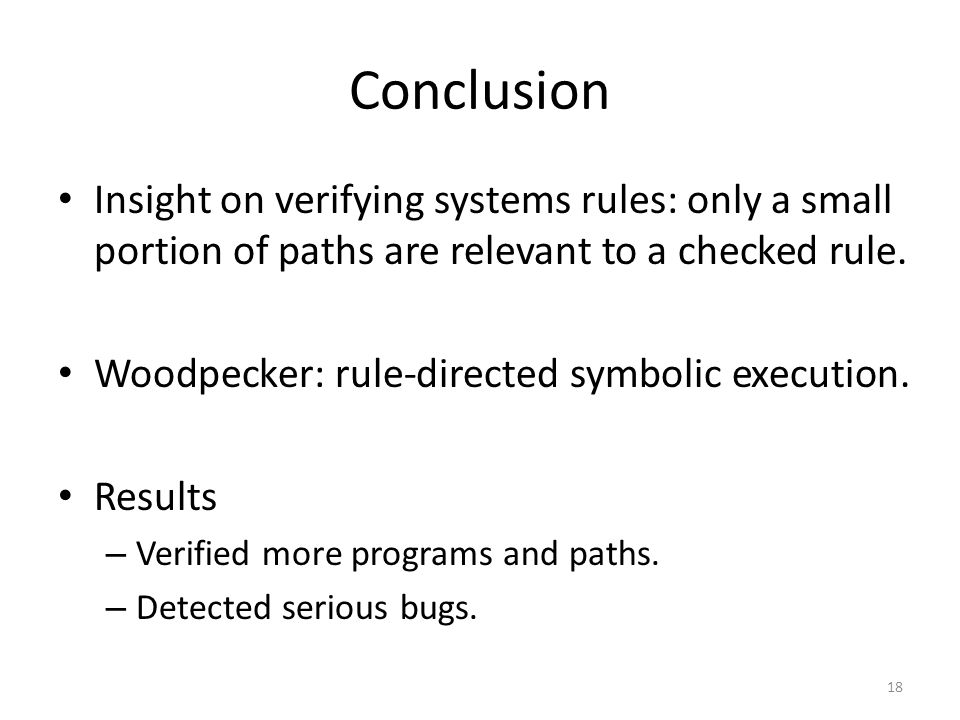 Conclusion Insight on verifying systems rules: only a small portion of paths are relevant to a checked rule.