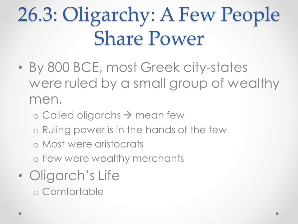 26.3: Oligarchy: A Few People Share Power