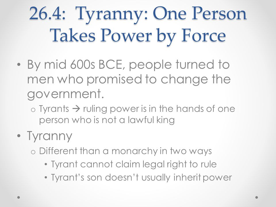 26.4: Tyranny: One Person Takes Power by Force