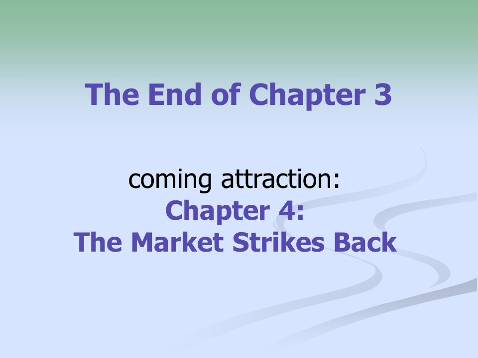 coming attraction: Chapter 4: The Market Strikes Back