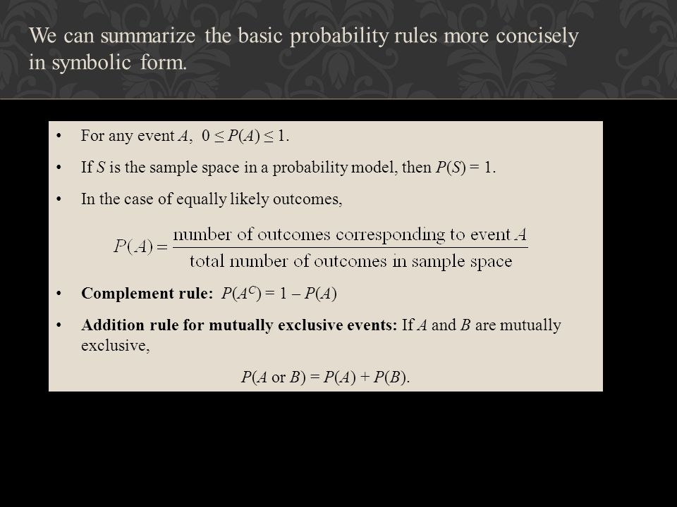 We can summarize the basic probability rules more concisely in symbolic form.