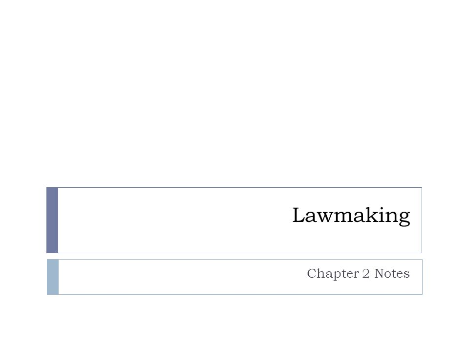 Lawmaking Chapter 2 Notes