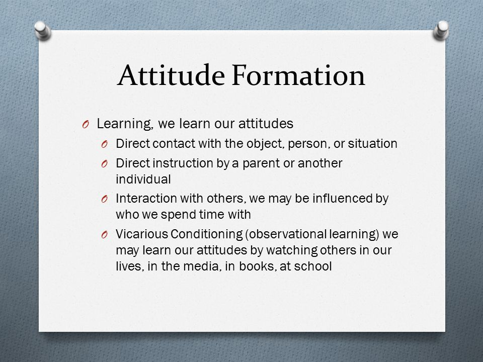 Attitude Formation Learning, we learn our attitudes