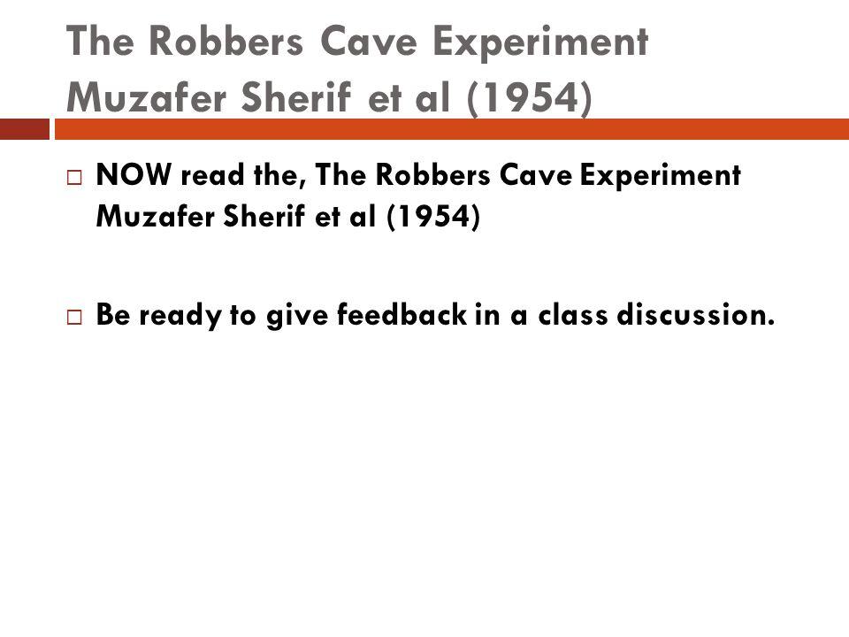 The Robbers Cave Experiment Muzafer Sherif et al (1954)