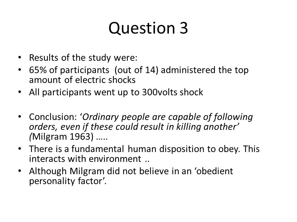 Question 3 Results of the study were: