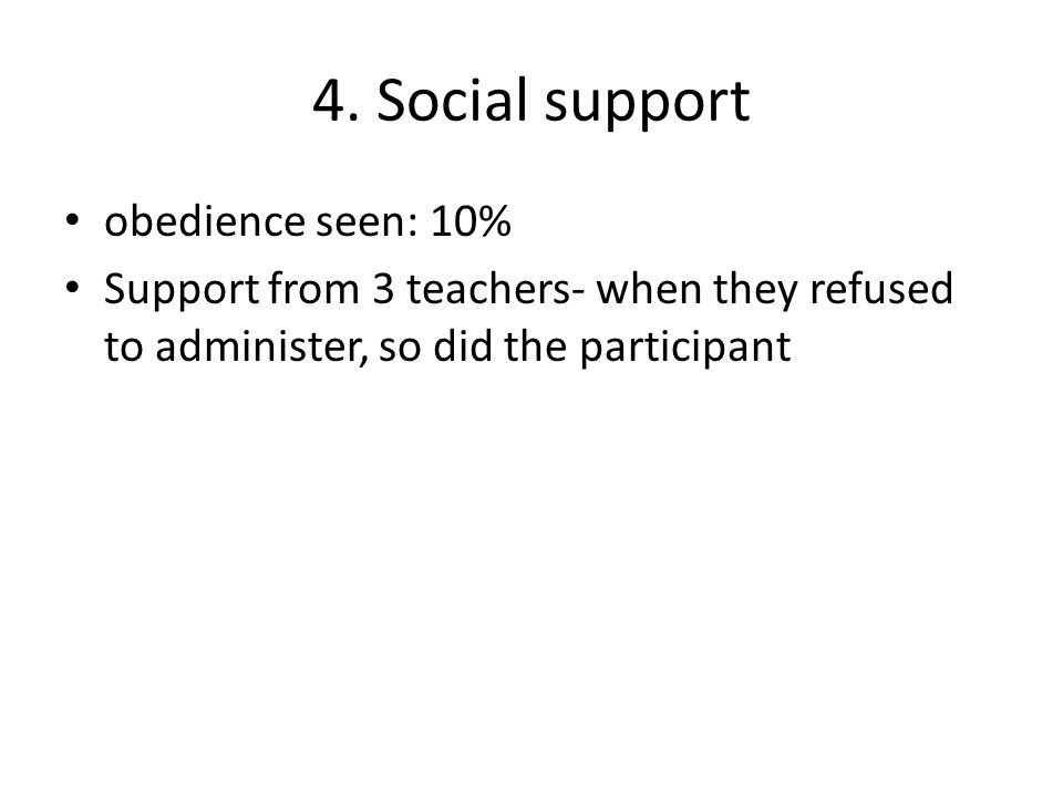 4. Social support obedience seen: 10%