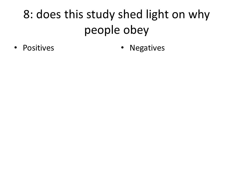 8: does this study shed light on why people obey