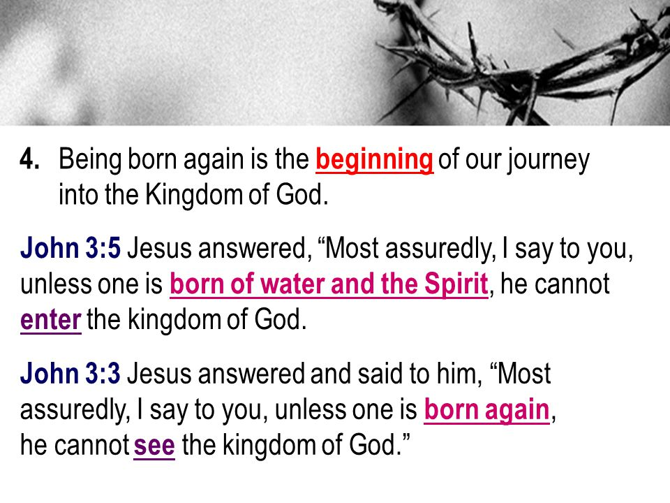 4. Being born again is the beginning of our journey