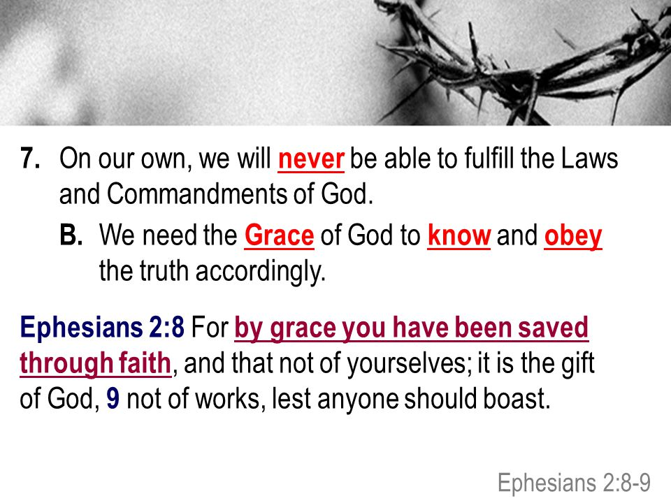 B. We need the Grace of God to know and obey the truth accordingly.