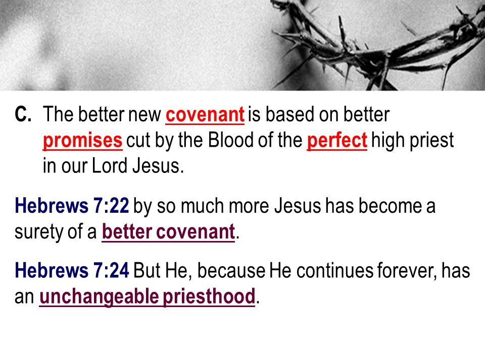 C. The better new covenant is based on better