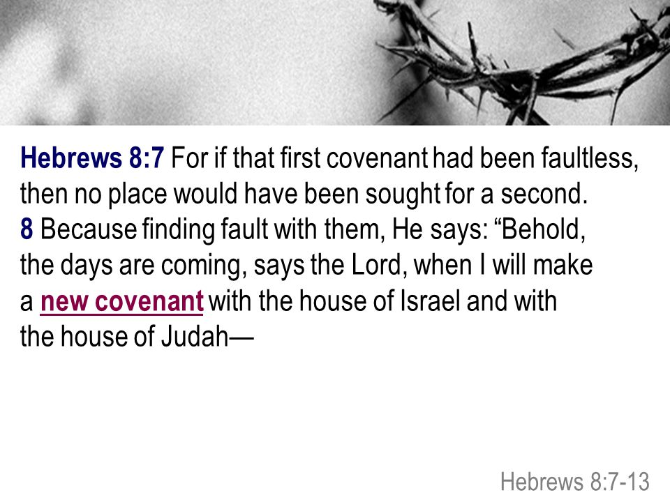 8 Because finding fault with them, He says: Behold,