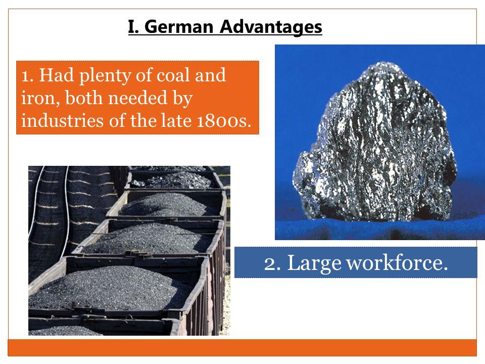 2. Large workforce. I. German Advantages
