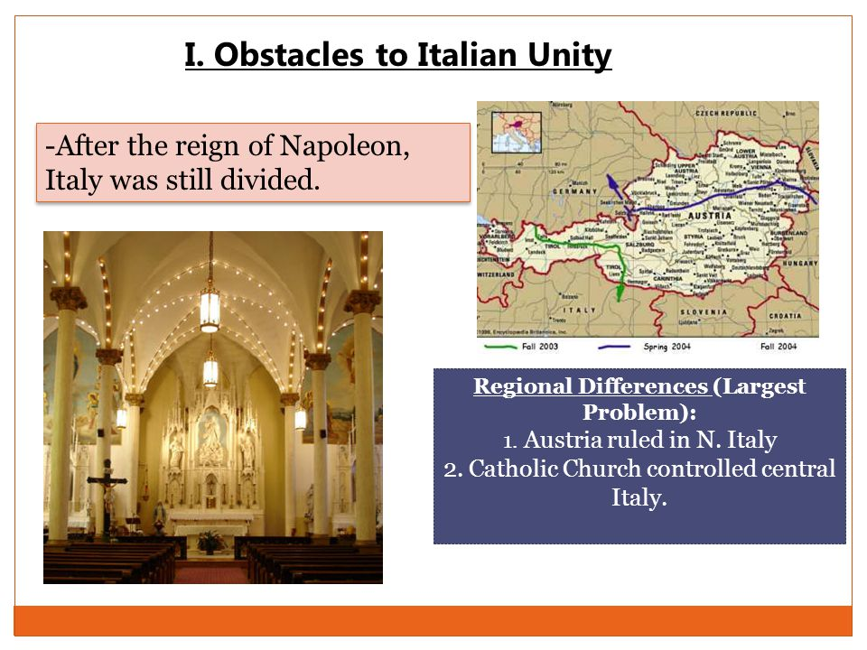 I. Obstacles to Italian Unity Regional Differences (Largest Problem):