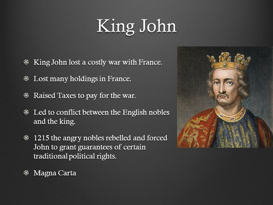 King John King John lost a costly war with France.