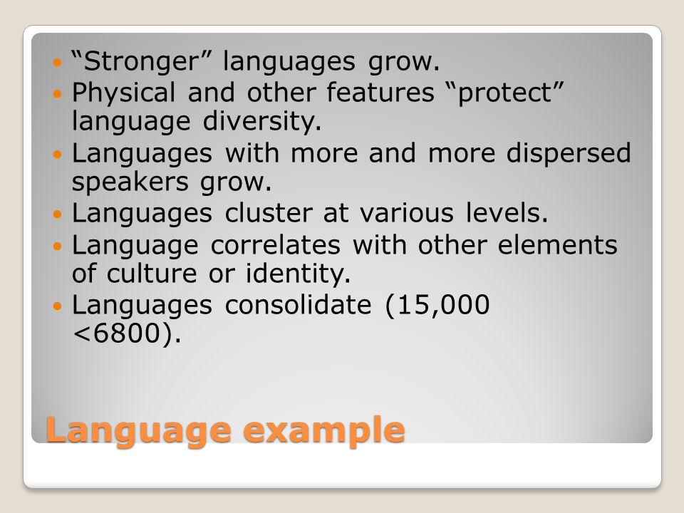 Language example Stronger languages grow.