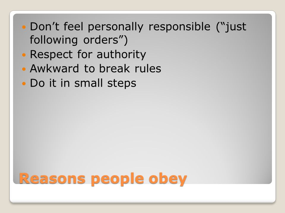 Don't feel personally responsible ( just following orders )