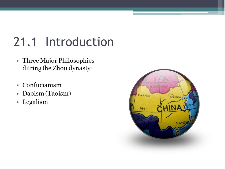 21.1 Introduction Three Major Philosophies during the Zhou dynasty