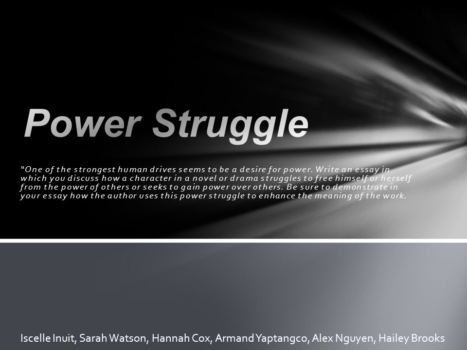 "power struggle ""one of the strongest human drives seems to be a  power struggle"