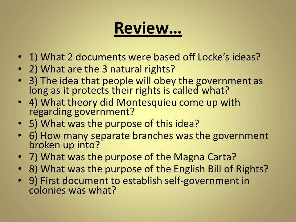 Review… 1) What 2 documents were based off Locke's ideas