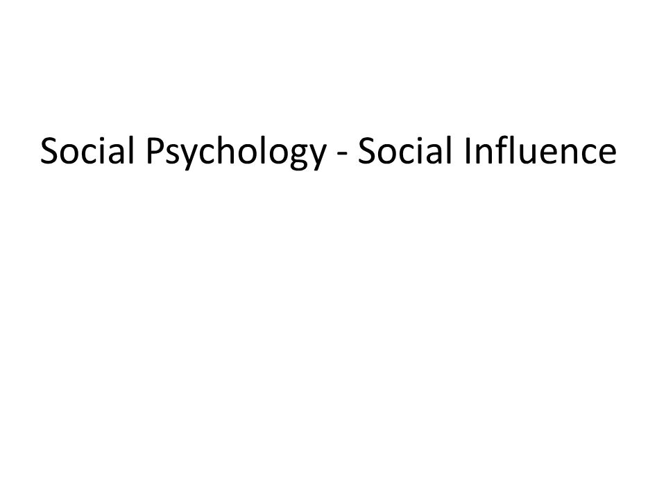 social influence in psychology People measure themselves in relation to their social environment they then  make decisions based on emotions that arise during one's social relations.