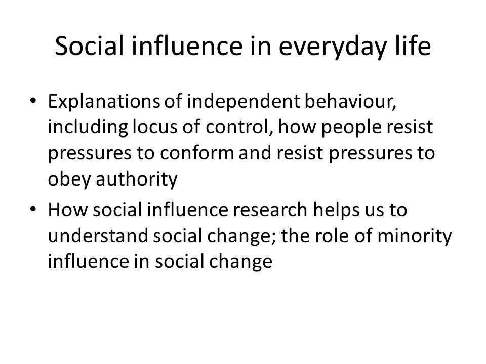 Social influence in everyday life