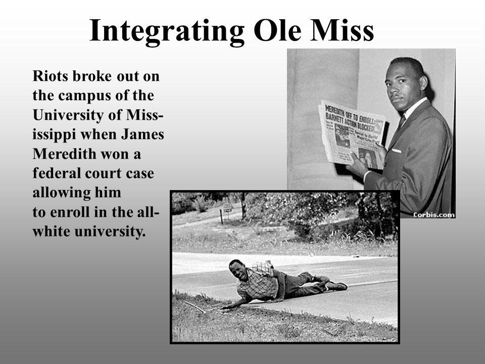 Integrating Ole Miss Riots broke out on the campus of the