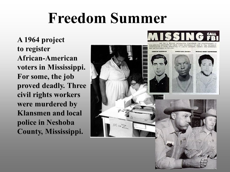 Freedom Summer A 1964 project to register African-American