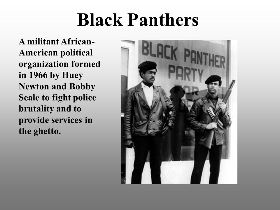 Black Panthers A militant African- American political