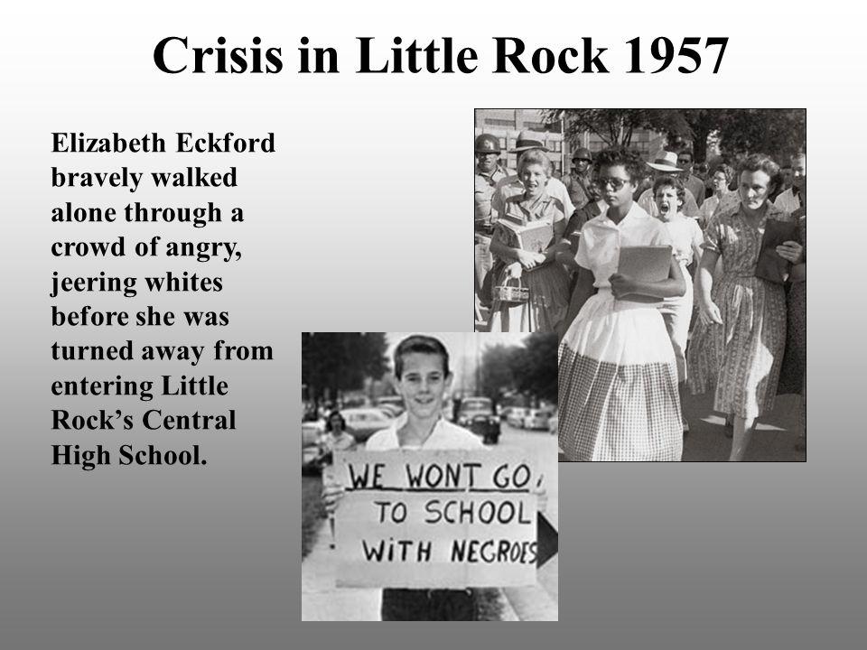 Crisis in Little Rock 1957 Elizabeth Eckford bravely walked